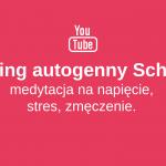 Trening autogenny Schulza – medytacja na napięcie, stres, zmęczenie