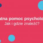 Bezpłatna pomoc psychologiczna